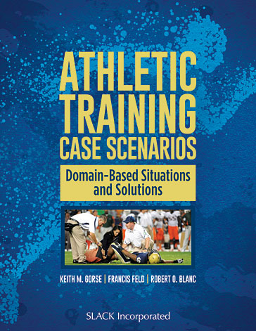 Athletic Training Case Scenarios: Domain-Based Situations and Solutions