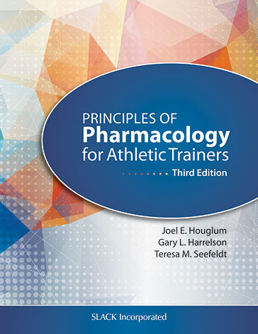 Principles of Pharmacology for Athletic Trainers, Third Edition