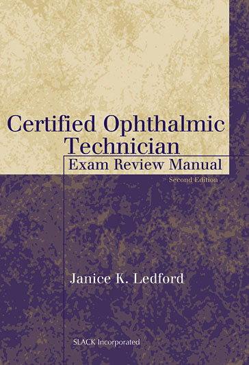 Certified Ophthalmic Technician Exam Review Manual, Second Edition