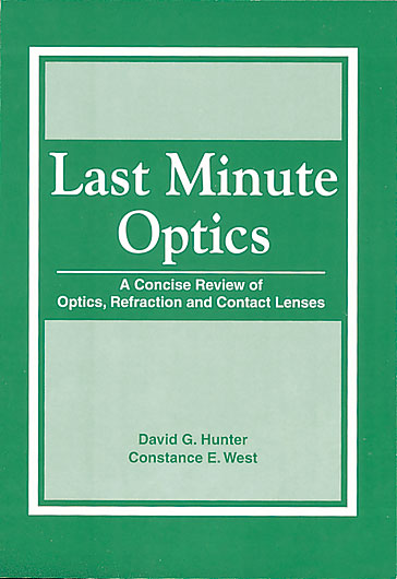 Last-Minute Optics: A Concise Review of Optics, Refraction, and Contact Lenses, Second Edition