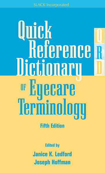Quick Reference Dictionary of Eyecare Terminology, Fifth Edition