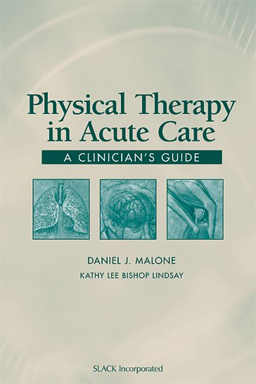 Physical Therapy in Acute Care: A Clinician