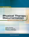 Physical Therapy Documentation: From Examination to Outcome, Second Edition