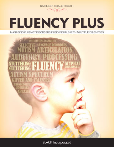 Fluency Plus: Managing Fluency Disorders in Individuals with Multiple Diagnoses