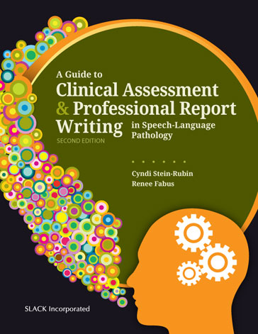 Guide to Clinical Assessment and Professional Report Writing in Speech-Language Pathology, Second Edition