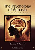 Psychology of Aphasia: A Practical Guide for Health Care Professionals