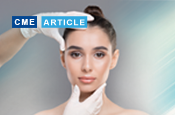 Highlights From Facial Aesthetics Summit 2020: Clinical Considerations
