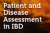 Patient and Disease Assessment for IBD