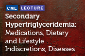 Secondary Hypertriglyceridemia – Medications, Diet and Lifestyle Interventions, Diseases