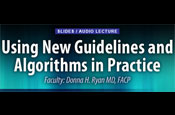 Using New Guidelines and Algorithms in Practice