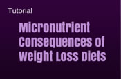 Micronutrient Consequences of Weight Loss Diets
