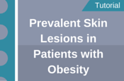 Prevalent Skin Lesions in Patients with Obesity