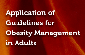 Application of Guidelines for Obesity Management in Adults