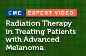 Radiation Therapy in Treating Patients with Advanced Melanoma