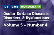 Ocular Surface Diseases, Disorders, and Dysfunctions ® : Volume 5, Number 4