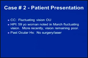 Challenging Case Presentation on a Cancer Patient with Fluctuating Vision
