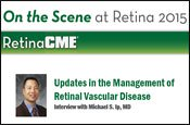 Updates in the Management of Retinal Vascular Disease