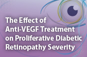 The Effect of Anti-VEGF Treatment on Proliferative Diabetic Retinopathy Severity