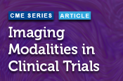 Imaging Modalities in Clinical Trials