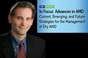 In Focus: Advances in AMD – Current, Emerging, and Future Strategies for the Management of Dry AMD