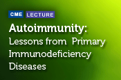 Autoimmunity: Lessons from Primary Immunodeficiency Diseases