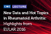 New Data and Hot Topics in Rheumatoid Arthritis: Highlights from EULAR 2016