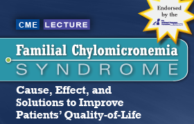 Familial Chylomicronemia Syndrome: Cause, Effect, and Solutions to Improve Patients' Quality-of-Life