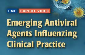 Emerging Antiviral Agents <i>Influenzing</i> Clinical Practice