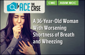 Ace the Case: A 36-Year-Old Woman With Worsening Shortness of Breath and Wheezing