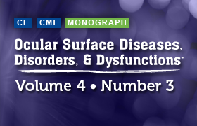 Ocular Surface Diseases, Disorders, and Dysfunctions®, Volume 4, Number 3