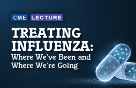 Treating Influenza: Where We've Been and Where We're Going