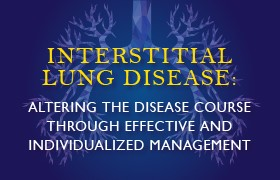 Interstitial Lung Disease: Altering The Disease Course Through Effective And Individualized Management
