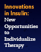 Innovations in Insulin