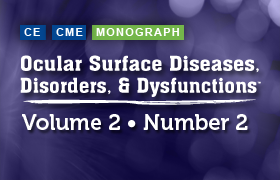 Ocular Surface Diseases, Disorders, & Dysfunctions<sup>TM</sup>: Volume 2, Number 2