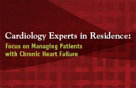 Focus on Managing Patients with Chronic Heart  Failure