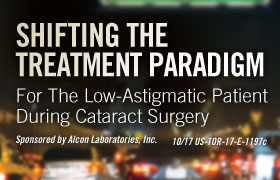 Shifting the Treatment Paradigm for the Low-Astigmatic Patient During Cataract Surgery