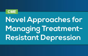 Novel Approaches for Managing Treatment-Resistant Depression: April 2016