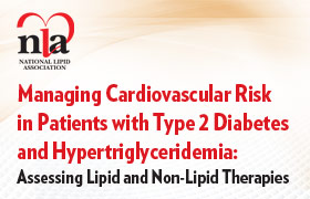 Managing Cardiovascular Risk in Patient with Type 2 Diabetes and Hypertriglyceridemia: Assessing Lipid and Non-Lipid Therapies