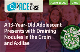 Ace the Case: A 13-Year-Old Adolescent Presents with Draining Nodules in the Groin and Axillae