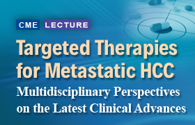 Targeted Therapies for Metastatic HCC: Multidisciplinary Perspectives on the Latest Clinical Advances