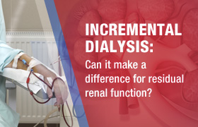 Incremental Dialysis: Can It Make a Difference for Residual Renal Function?