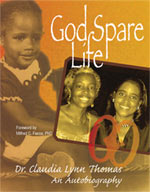 God Spare Life,  the autobiography of Claudia L. Thomas, MD