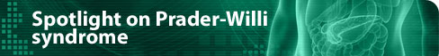 Spotlight on Prader-Willi syndrome