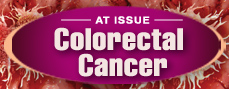 At Issue: Colorectal Cancer Resource Center
