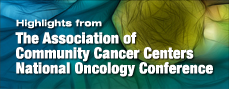 Association of Community Cancer Centers National Oncology Conference