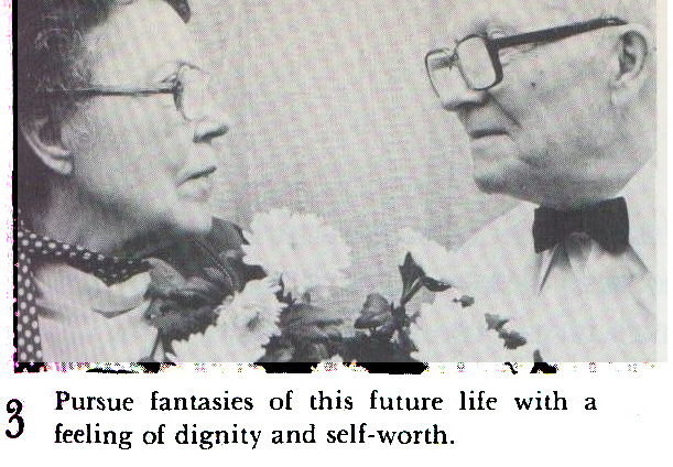 3 Pursue fantasies of this future life with a feeling of dignity and self-worth.