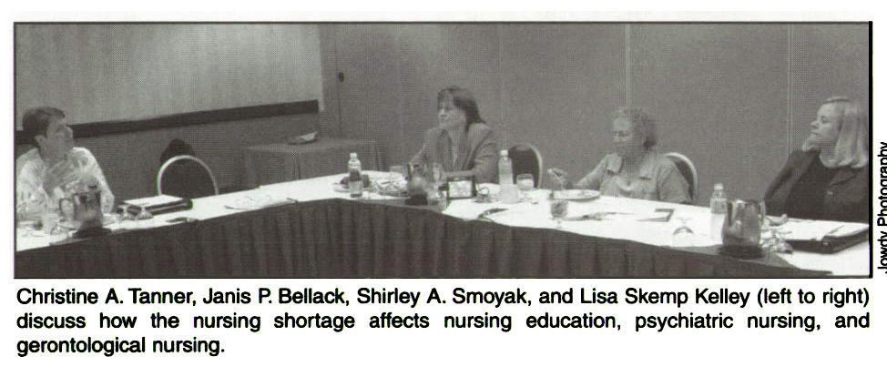 Christine A. Tanner, Janis R Bellack, Shirley A. Smoyak, and Lisa Skemp Kelley (left to right) discuss how the nursing shortage affects nursing education, psychiatric nursing, and gerontological nursing.