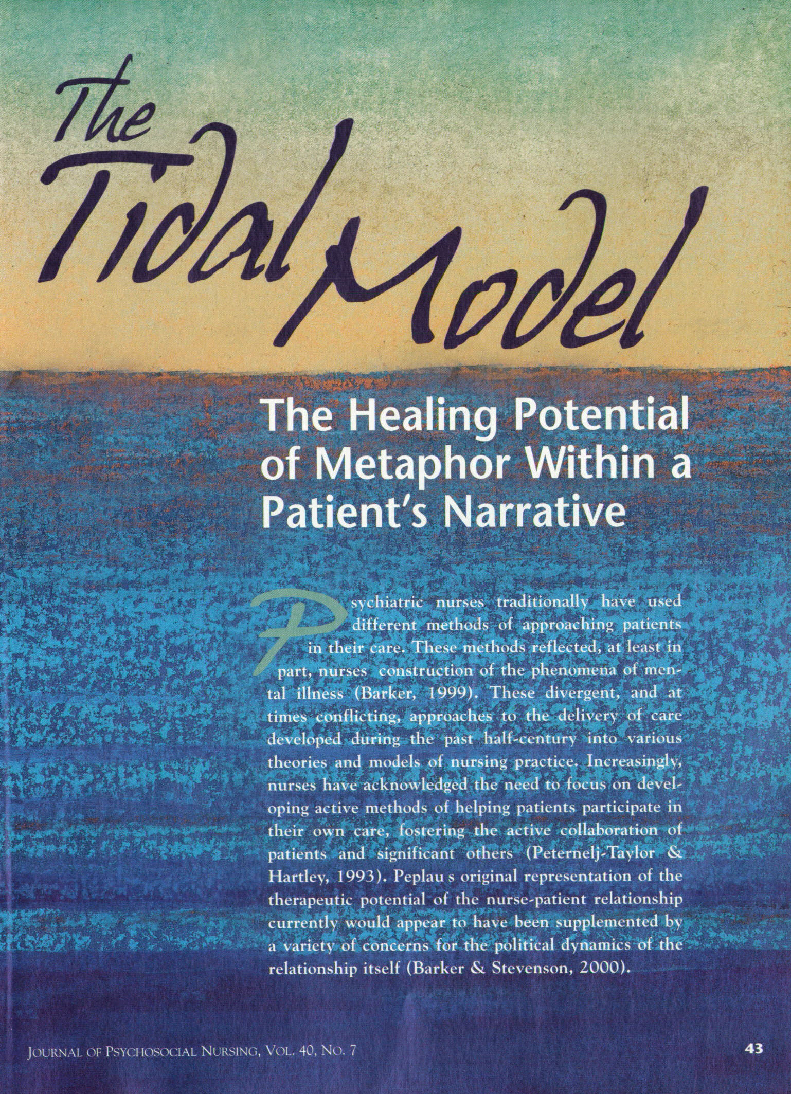 the tidal model use in nursing Introduced in nursing care in acute care, the tidal model possibilitated the implementation of a concept of continuous care,.
