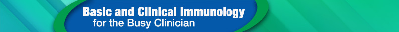Basic and Clinical Immunology for the Busy Clinician